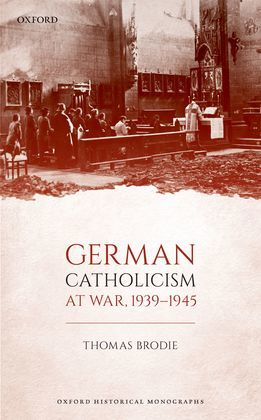 German Catholicism at War, 1939-1945