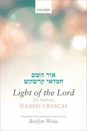 Crescas: Light of the Lord (Or Hashem)