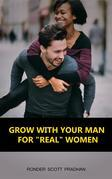 Grow With Your Man