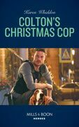 Colton's Christmas Cop (Mills & Boon Heroes) (The Coltons of Red Ridge, Book 11)