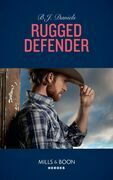 Rugged Defender (Mills & Boon Heroes) (Whitehorse, Montana: The Clementine Sisters, Book 3)