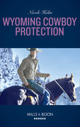 Wyoming Cowboy Protection (Mills & Boon Heroes) (Carsons & Delaneys, Book 2)