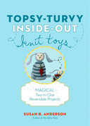 Topsy-Turvy Inside-Out Knit Toys