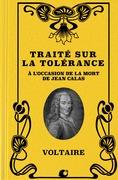 Traité sur la Tolérance à l'occasion de la mort de Jean Calas (Premium Ebook)