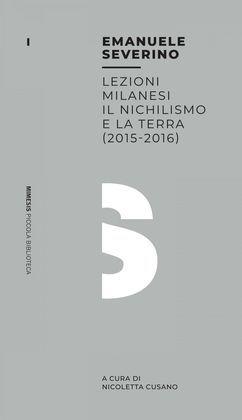 Lezioni milanesi - Il nichilismo e la terra (2015-2016)