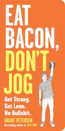 Eat Bacon, Don't Jog