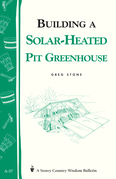 Building a Solar-Heated Pit Greenhouse