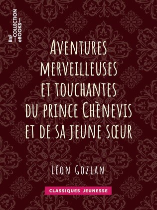 Aventures merveilleuses et touchantes du prince Chènevis et de sa jeune soeur