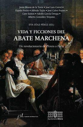 Vida y ficciones del abate Marchena