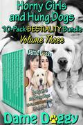 Horny Girls and Hung Dogs 10-Pack BESTIALITY Bundle Volume Three