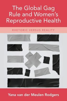 The Global Gag Rule and Women's Reproductive Health