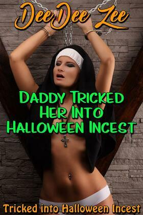 Daddy Tricked Her Into Halloween Incest: Tricked Into Halloween Incest