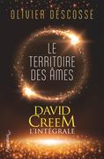 David Creem (L'intégrale) - Le territoire des âmes, la confrérie de l'invisible, l'entrevie