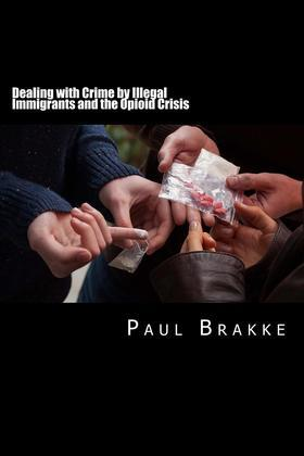Dealing with Crime by Illegal Immigrants and the Opioid Crisis