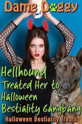 Hellhound Treated Her to Halloween Bestiality Gangbang: Halloween Bestiality Treats