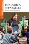 Pondering the Parables