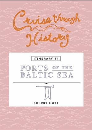 Cruise Through History:  Ports of the Baltic
