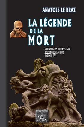 La Légende de la Mort chez les Bretons armoricains (Tome Ier)