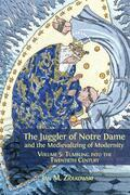 The Juggler of Notre Dame and the Medievalizing of Modernity