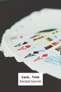 Card... Trick