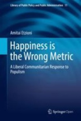 Happiness is the Wrong Metric: A Liberal Communitarian Response to Populism