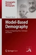 Model-Based Demography: Essays on Integrating Data, Technique and Theory