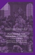 Punishing the Criminal Corpse, 1700-1840: Aggravated Forms of the Death Penalty in England