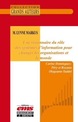 M. Lynne Markus. Une visionnaire du rôle des systèmes d'information pour changer les organisations et le monde