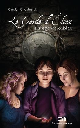Le Cercle d'Éloan 01 : La légende oubliée