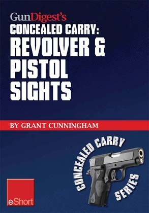 Gun Digest's Revolver & Pistol Sights for Concealed Carry eShort: Laser sights for pistols & effective sight pictures for revolver shooting.