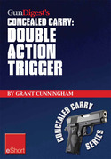 Gun Digest's Double Action Trigger Concealed Carry eShort