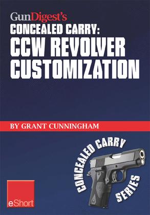 Gun Digest's CCW Revolver Customization Concealed Carry eShort