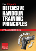 Gun Digest's Defensive Handgun Training Principles Collection eShort