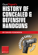 Gun Digest's History of Concealed & Defensive Handguns eShort: Discover the history of concealed carry handguns & learn about the firearm laws, facts