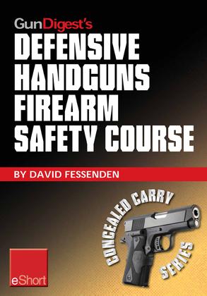 Gun Digest's Defensive Handguns Firearm Safety Course eShort