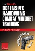 Gun Digest's Defensive Handguns Combat Mindset Training eShort