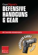 Gun Digest's Defensive Handguns & Gear Collection eShort