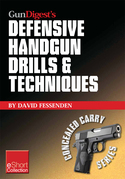 Gun Digest's Defensive Handgun Drills & Techniques Collection eShort: Expert gun safety tips for handgun grip, stance, trigger control, malfunction cl