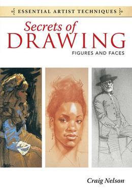 Secrets of Drawing - Figures and Faces