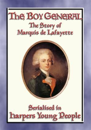 THE BOY GENERAL - The Story of Marquis de Lafayette