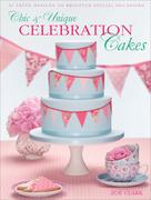 Chic & Unique Celebration Cakes
