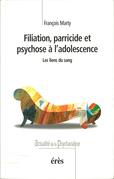 Filiation, parricide et psychose à l'adolescence