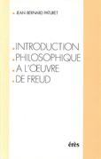 Introduction philosophique à l'oeuvre de Freud