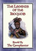 LEGENDS of the IROQUOIS - 24 Native American Legends and Stories
