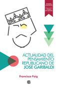 Actualidad del pensamiento republicano de José Garibaldi