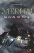 Merlin 3 : Le monde des ombres