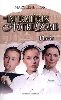 Les infirmières de Notre-Dame 1 : Flavie