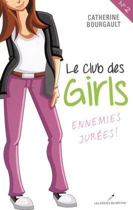 Le Club des girls  02 : Ennemies jurées!