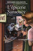 L'épicerie Sansoucy 03 : La maison des soupirs