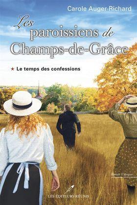Les paroissiens de Champs-de-Grâce 01 : Le temps des confessions
